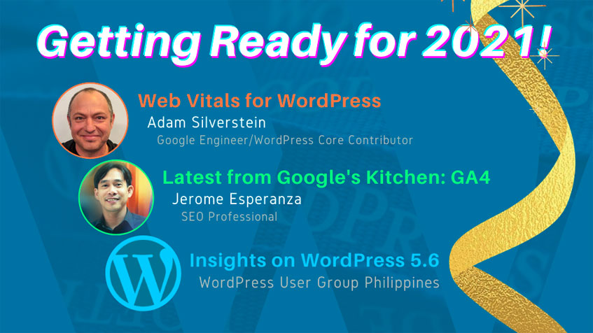 Getting your WordPress ready and search optimized for 2021 - a webinar on Google's latest Google Analytics 4, Core Web Vitals, and the latest on WordPress 5.6